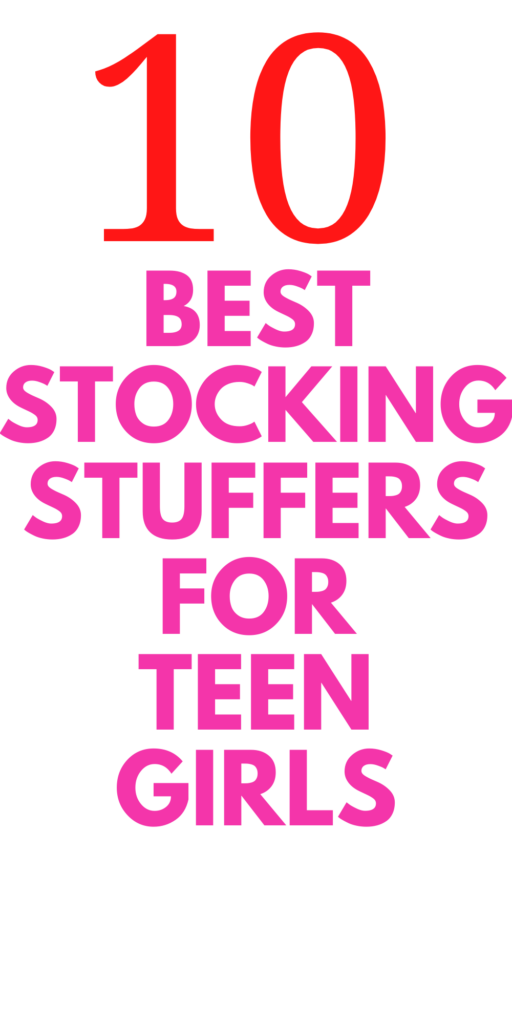 Stocking Stuffer Ideas for Teenage Girls