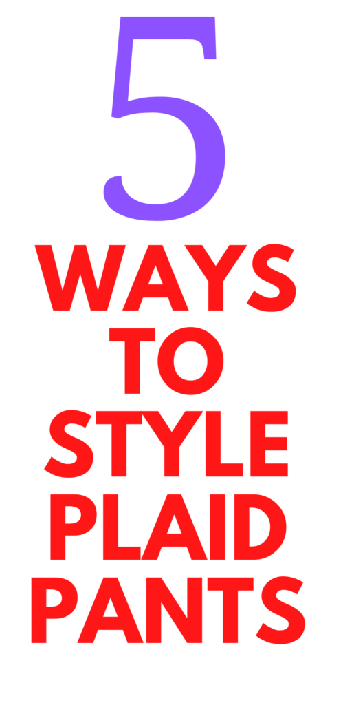 5 Ways to Style Plaid Pants