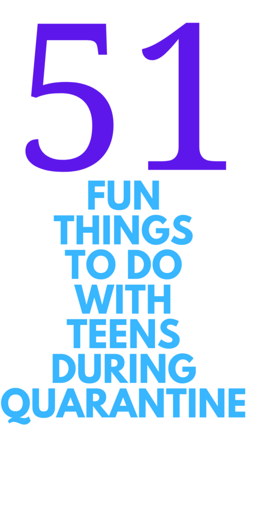 things to do during quarantine for teens