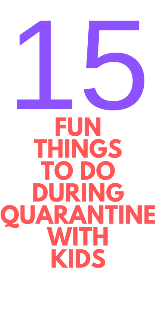What To Do in Quarantine for Kids