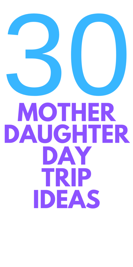 mother daughter day trips