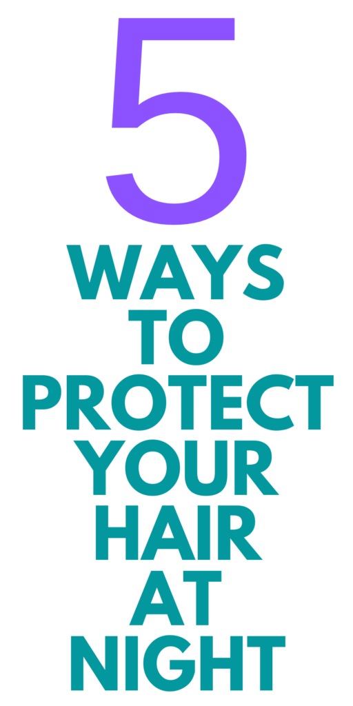 Best Way to Wear Hair to Bed to Prevent Breakage