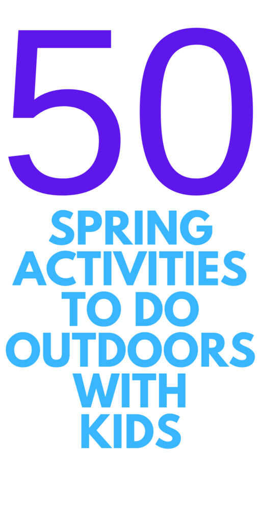 THINGS To Do this Spring with Kids