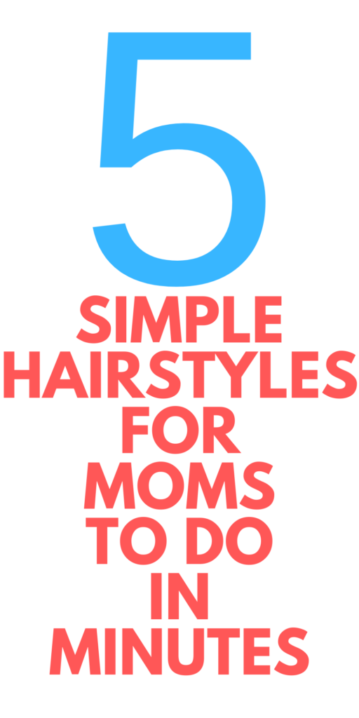 simple hairstyles for moms